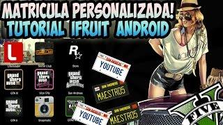 Tutorial GTA ONLINE | Crear matricula personalizada para tu vehiculo | Tutorial Ifruit Android GTA V