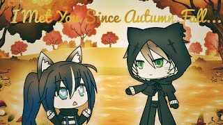 """""""I met you since Autumn Fall"""" // Gachaverse Mini-Movie // Love Story // Requested By Mary Gacha"""