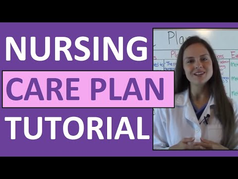 Nursing Care Plan Tutorial How to Complete a Care Plan in Nursing