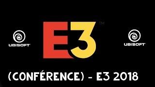 Conférence UBISOFT - E3 2018