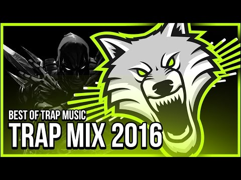 Trap Mix 2016 | Best Of Trap Music Mix - Gaming Music Mix
