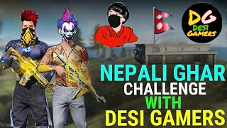 Only Nepali Ghar Challenge With Desi Gamers || Garena Free Fire Nepal - Bshow Mgr