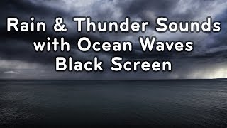 Rain & Thunder Sounds Black Screen with Ocean Waves | White Noise for Sleeping 10 Hours