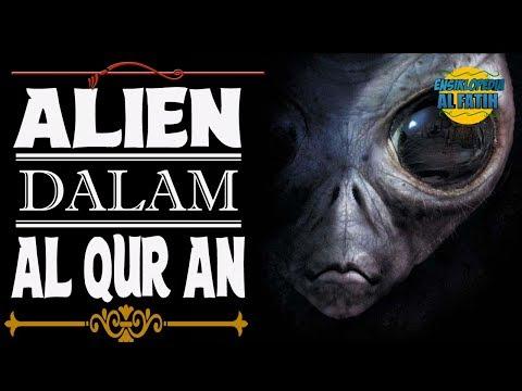 Inilah kebenaran Al Quran tentang Keberadaan Alien  Ensiklopedia Al fatih