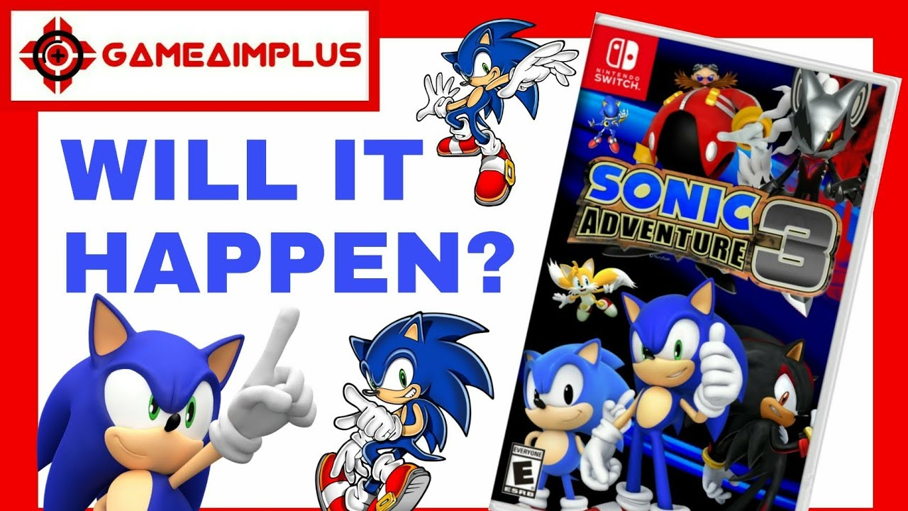 sonic adventure 3 will it happen for nintendo switch gameaimplus youtube