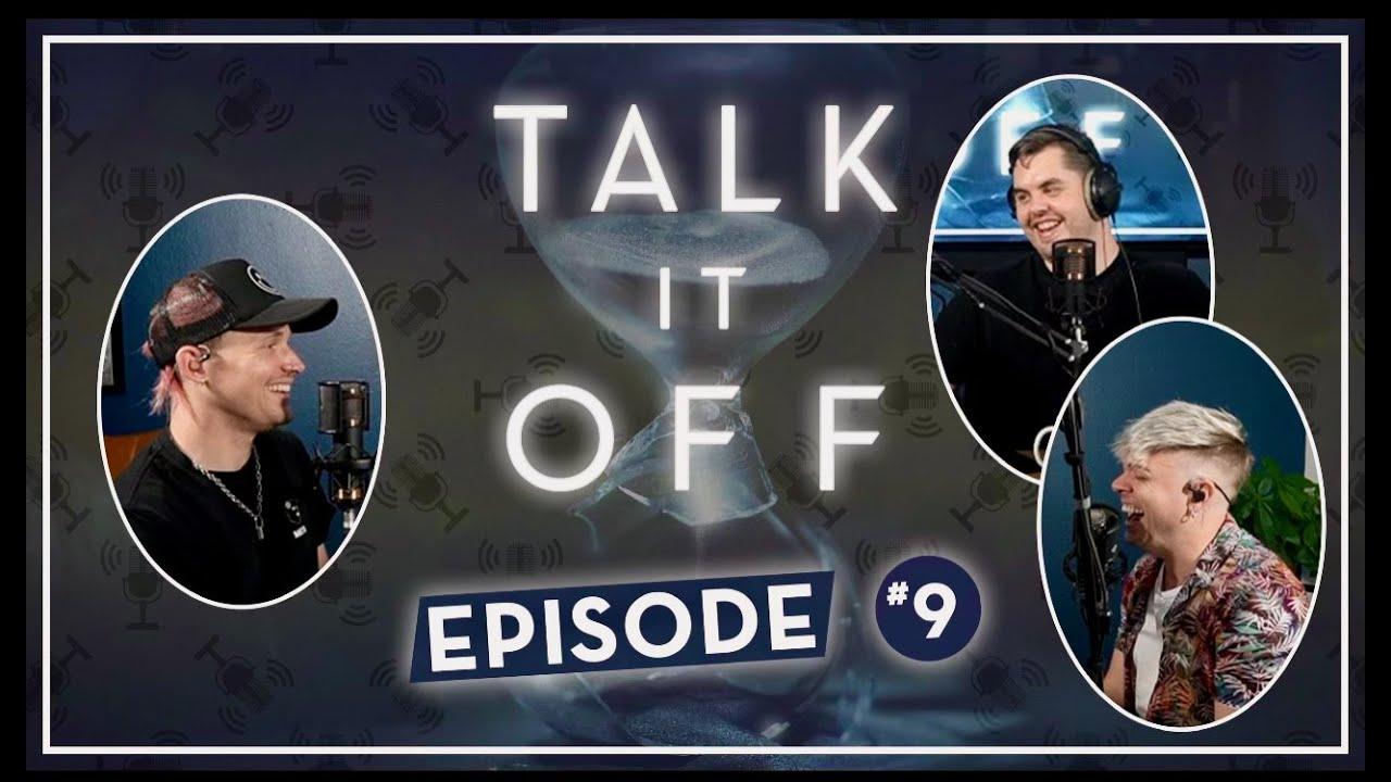 """Talk It Off: Ep 09 """"It's Q&A time"""""""