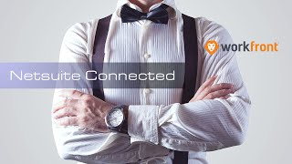 Workfront to Netsuite Integration: Connect planning to operations and finance.
