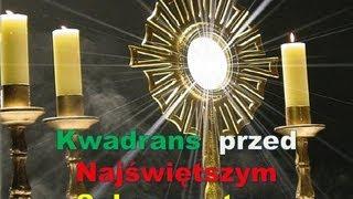 Kwadrans przed Najświętszym Sakramentem