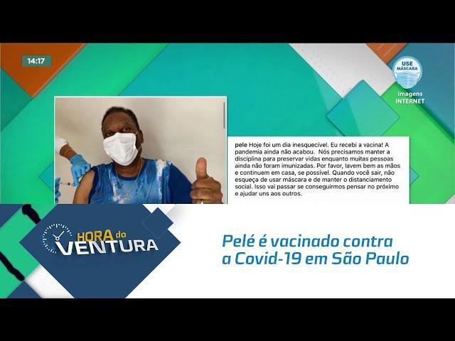 Pelé é vacinado contra a Covid-19 em São Paulo