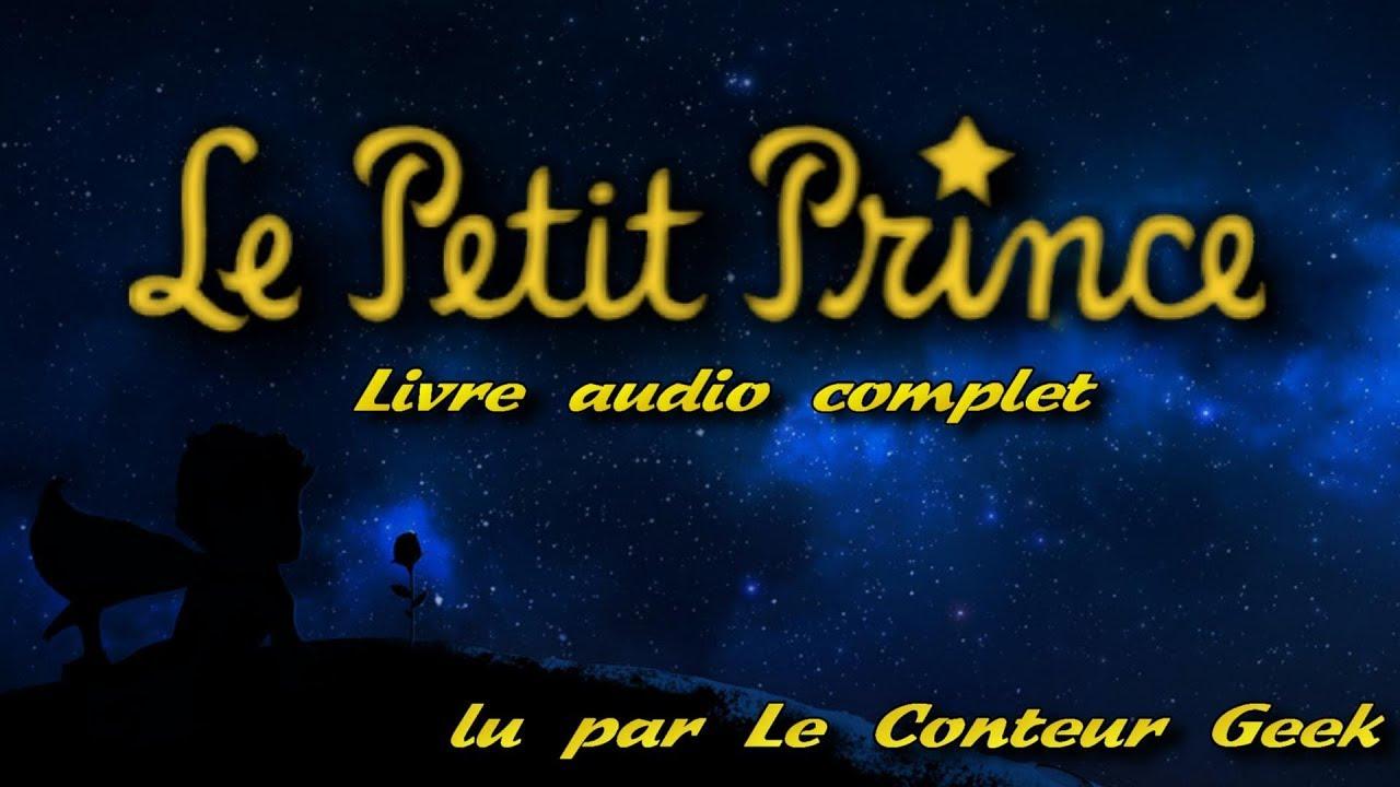 Le Petit Prince Antoine De Saint Exupery Livre Audio Complet Lu Par Le Conteur Geek