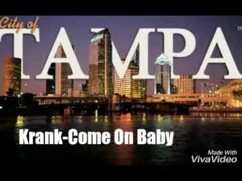 Tampa Krank-Come On Baby