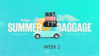 Summer Baggage week 2 - July 4, 2021