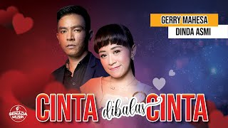 Download lagu Gerry Mahesa feat. Dinda Asmi - Cinta Dibalas Cinta | Official
