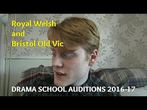 Royal Welsh and Bristol Old Vic Audition Experiences (Drama School 16/17)