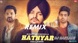 Hathyar (Remix) - Sidhu Moose Wala (Dhol mix) Remix Dj Saklani Dj Remix 2019