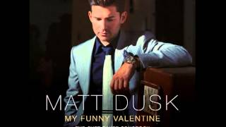 Matt Dusk  - There Will Never Be Another You