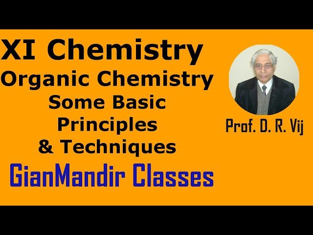 XI Chemistry | Some Basic Principles and Techniques of Organic Chemistry by Ruchi Ma'am