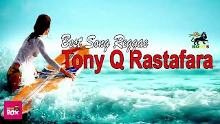 Tony Q Rastafara Best Song Reggae - Full Album Lagu Reggae Terpopuler