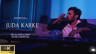 Shubham J - JUDA KARKE ( Official Music Video )