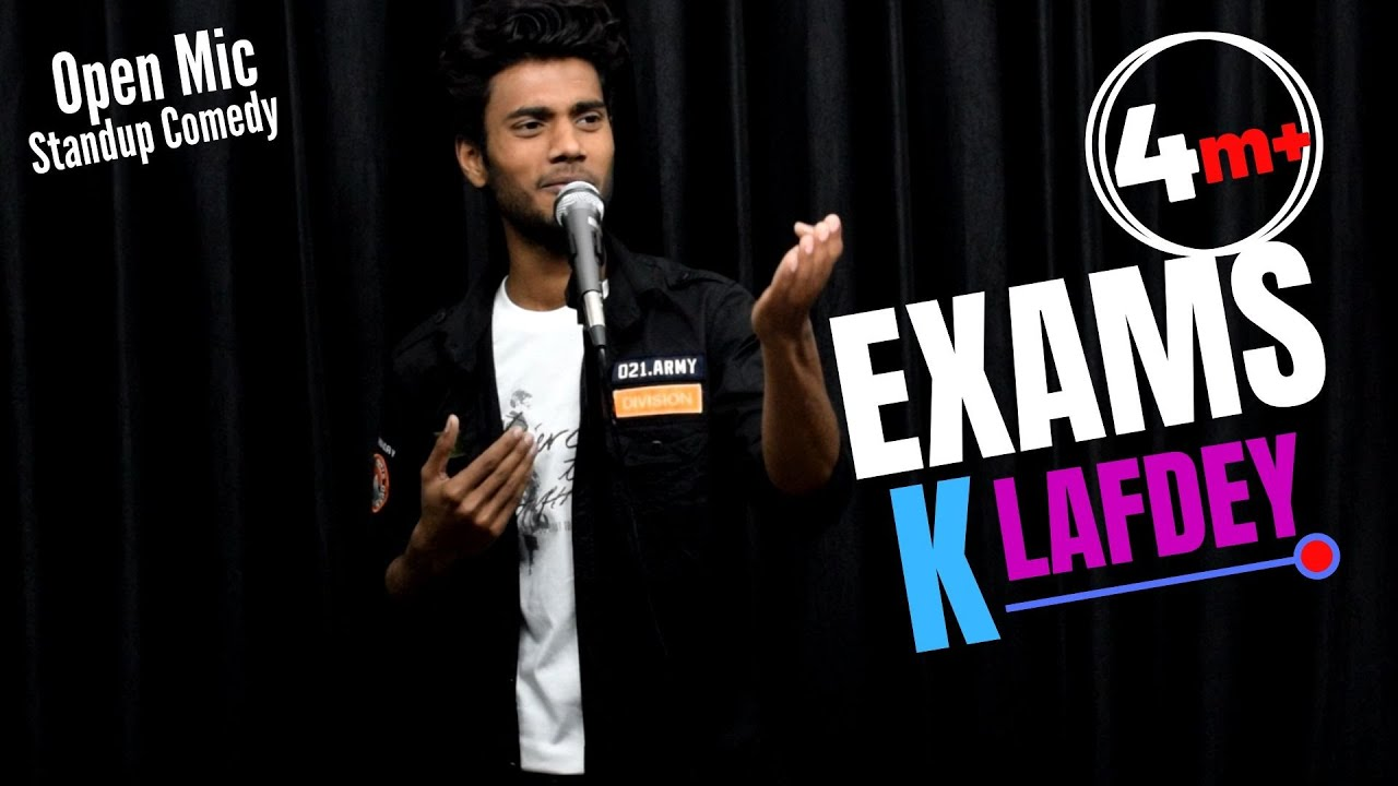 Exams K Lafdey  Open Mic Standup Comedy
