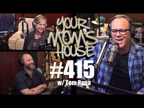 Your Mom's House Podcast - Ep. 415 w/ Tom Papa
