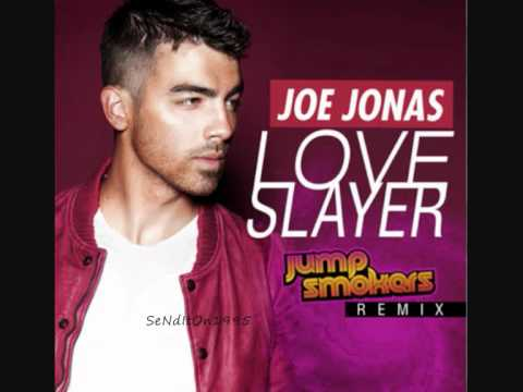 Joe Jonas - Love Slayer - Jump Smokers...