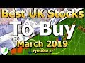 UK Stocks to Buy March 2019