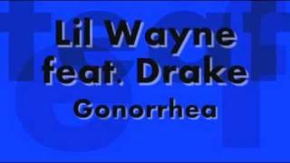 Lil Wayne feat. Drake- Gonorrhea