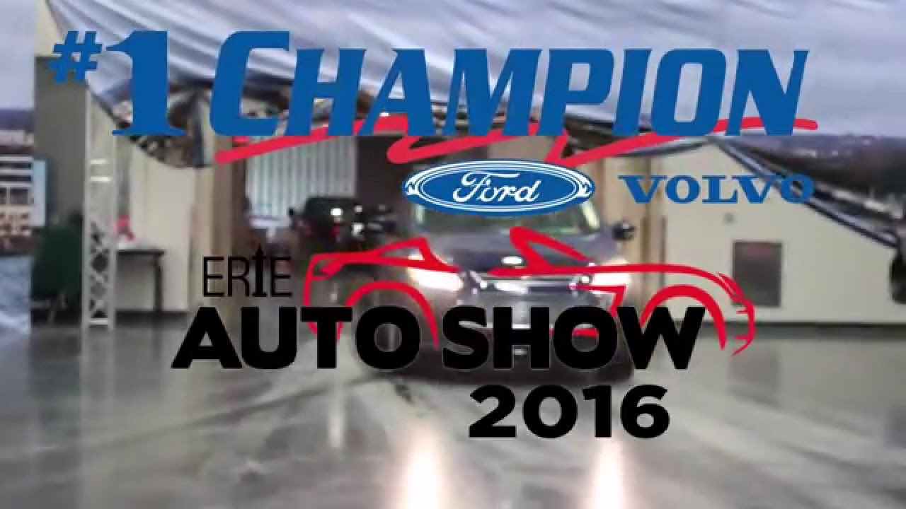 Champion Ford Erie >> Erie Auto Show 2016 1 Champion Ford Volvo Erie Pa