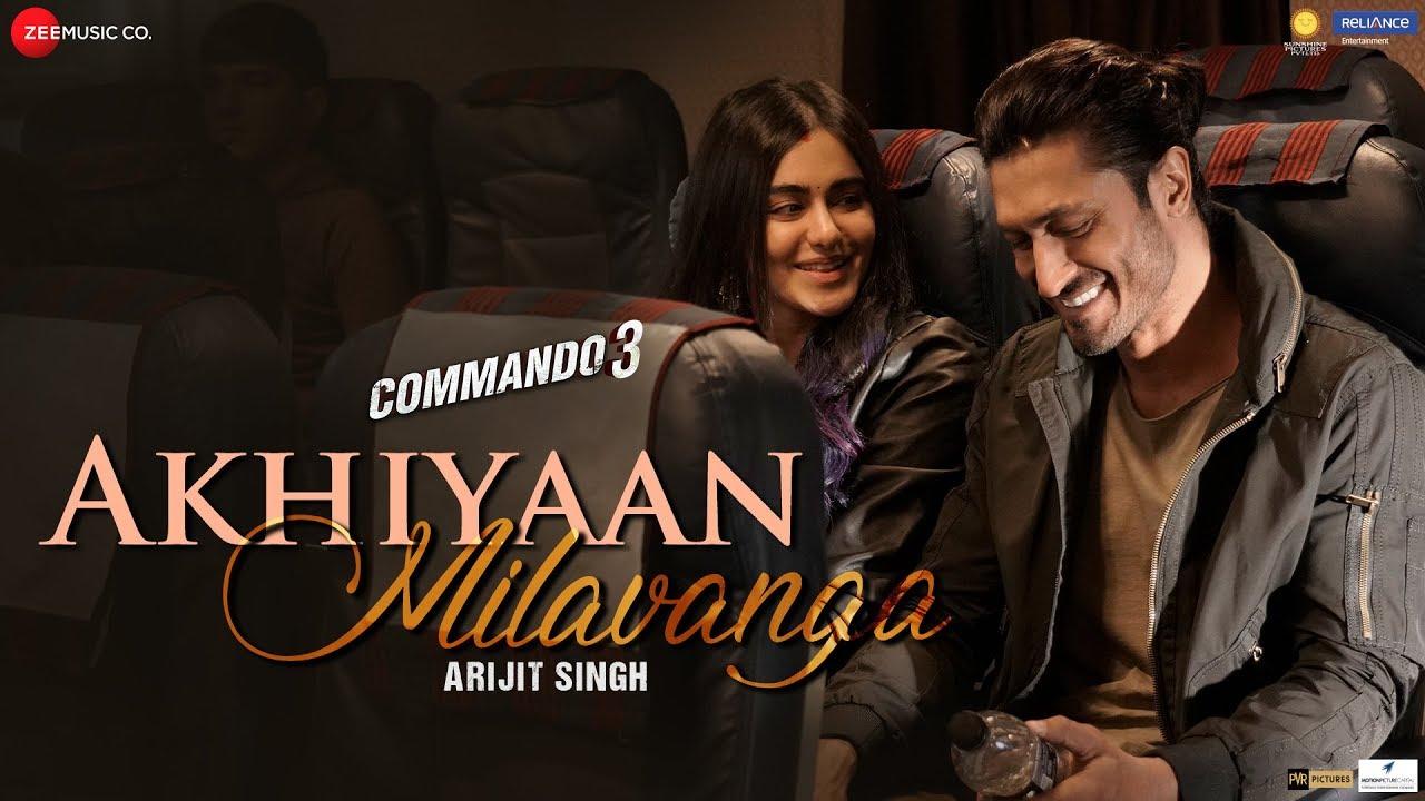 Download Akhiyaan Milavanga - Commando 3 | Vidyut Jammwal, Adah Sharma | Arijit Singh & Sruthy S | Mannan S