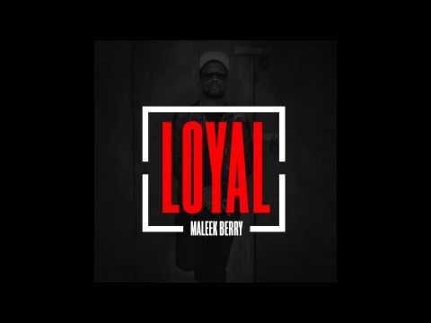 Maleek Berry - Loyal (Remix) (Feat. Chris Brown & Tyga)
