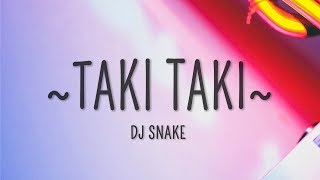 DJ Snake - Taki Taki (Lyrics) ft. Selena Gomez, Cardi B, Ozuna.mp3