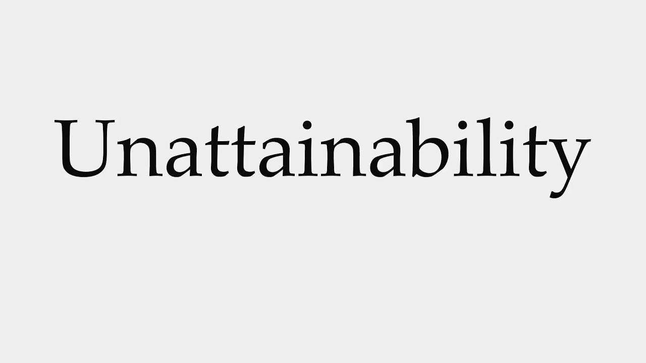 unattainability