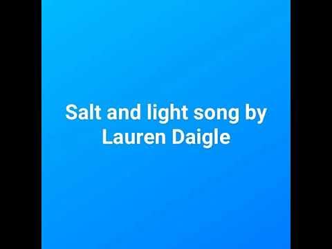 Salt And Light Song By Lauren Daigle