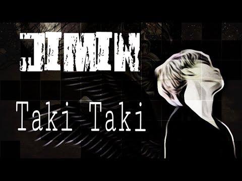 [FMV] Park Jimin - Taki Taki