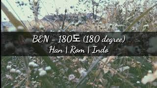 Ben - 180도 (180 degree) Lirik terjemahan [Han|Rom|Indo]