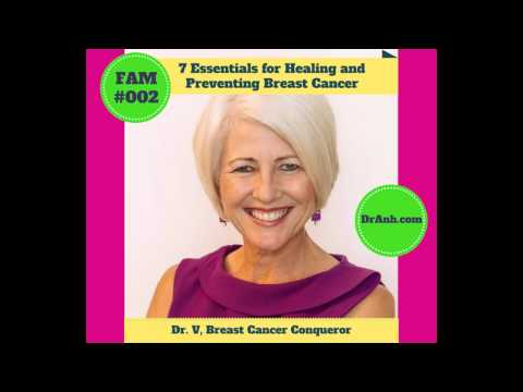 7 Essentials for Healing and Preventing Breast Cancer with Dr. V--#002