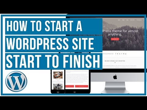 How to start a wordpress site start to finish 2018