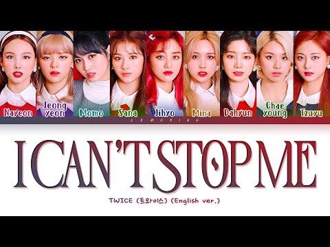 TWICE I CAN'T STOP ME (English Ver.) Lyrics [Color Coded Lyrics/Eng/가사]