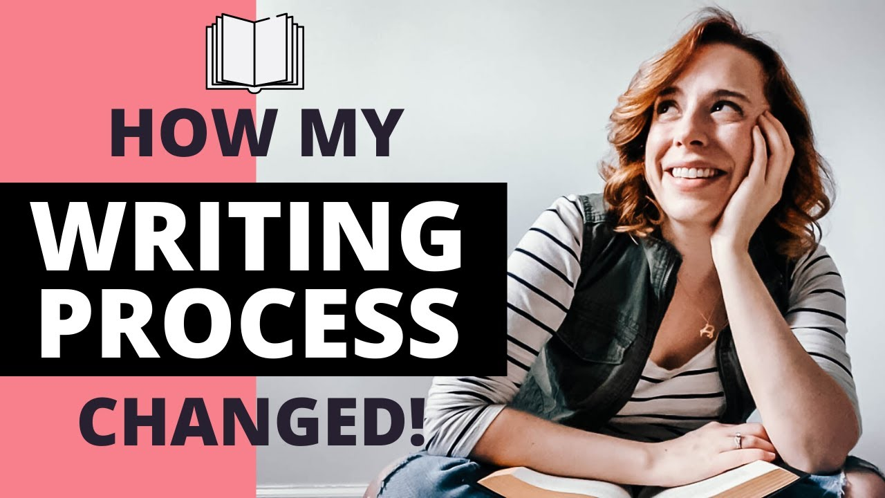 MY WRITING PROCESS | How It's Changed!
