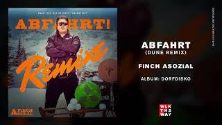 Finch Asozial - Abfahrt (Dune Remix)