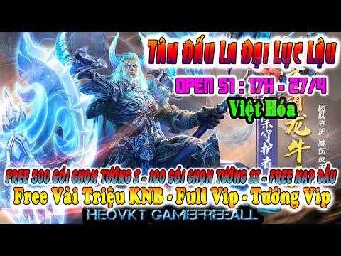 GAME 275: TÂN ĐẤU LA ĐẠI LỤC Open S1-27/4 (Android,PC) | Free KC – Vip – Nạp Đầu – Tướng SS [HEOVKT]