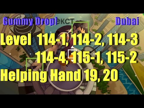 Gummy Drop! - Dubai - Конфетки!  Level 114-1, 114-2, 114-3, 114-4, 115-1, 115-2 Helping Hand 19, 20