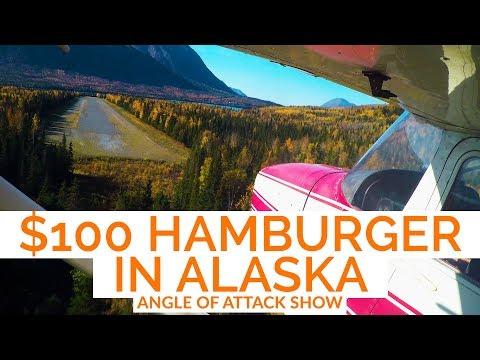 $100 Hamburger in Alaska -- Angle of Attack Show EP 5