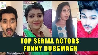 Top Serial Actors And Actress  Funny Dubsmash Videos || Latest Updates || Mintleaf Entertainment
