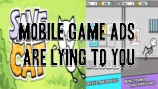Mobile Game Ads are Lying to You!
