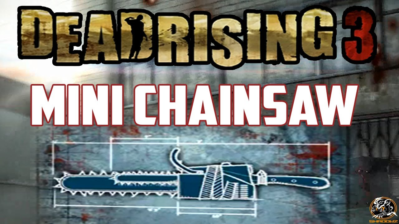 Laser sword dead rising 3 location dead rising 3 laser sword dead rising 3 mini chainsaw blueprint location combo malvernweather Image collections