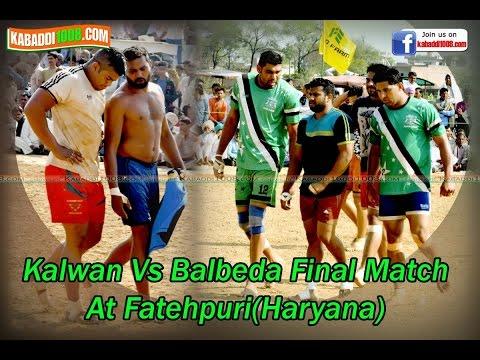 FINAL MATCH KALWAN VS BALBEDA AT FATEHPURI(HARYANA) KABADDI1008.COM