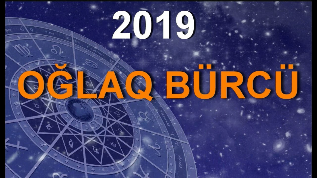 2019 Cu Il Qaban Ili Oglaq Burcune Ne Ved Edir Youtube