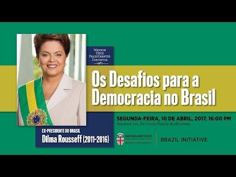 Presidente Dilma Rousseff – Os Desafios para a Democracia no Brasil